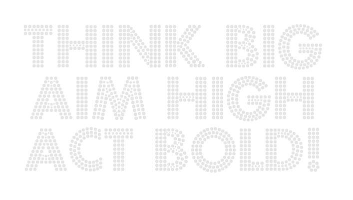 Think-Big-Aim-High-Act-Bold